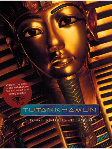 Tutankhamun - His Tomb and his Treasures for children
